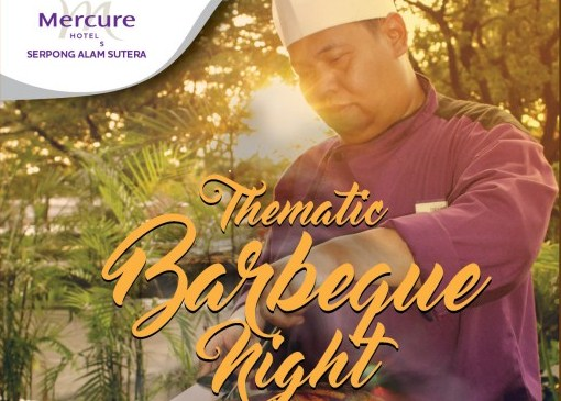 Thematic BBQ Night di Mercure Serpong Alam Sutera
