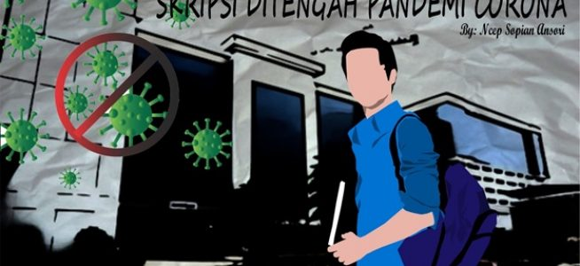 Menyusun Skripsi Ditengah Pandemi Corona